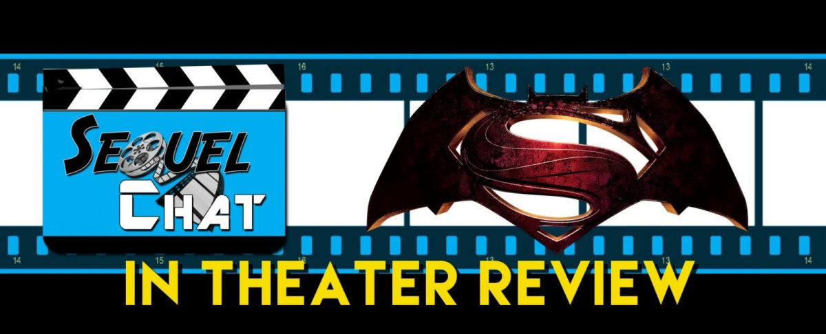 EP16 - SequelChat Review of Batman v. Superman: Dawn of Justice
